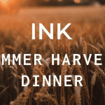 INK Summer Harvest Dinner
